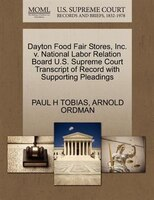 Dayton Food Fair Stores, Inc. V. National Labor Relation Board U.s. Supreme Court Transcript Of Record With Supporting Pleadings
