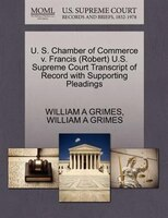 U. S. Chamber Of Commerce V. Francis (robert) U.s. Supreme Court Transcript Of Record With Supporting Pleadings