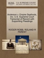 Anderson V. Empire Seafoods, Inc. U.s. Supreme Court Transcript Of Record With Supporting Pleadings