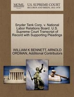 Snyder Tank Corp. V. National Labor Relations Board. U.s. Supreme Court Transcript Of Record With Supporting Pleadings