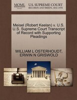 Meisel (robert Keelan) V. U.s. U.s. Supreme Court Transcript Of Record With Supporting Pleadings