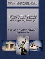 Tijerina V. U S U.s. Supreme Court Transcript Of Record With Supporting Pleadings