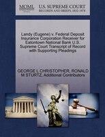 Landy (eugene) V. Federal Deposit Insurance Corporation Receiver For Eatontown National Bank U.s. Supreme Court Transcript Of Reco