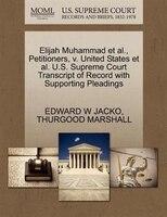 Elijah Muhammad Et Al., Petitioners, V. United States Et Al. U.s. Supreme Court Transcript Of Record With Supporting Pleadings