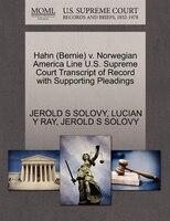 Hahn (bernie) V. Norwegian America Line U.s. Supreme Court Transcript Of Record With Supporting Pleadings