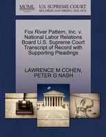 Fox River Pattern, Inc. V. National Labor Relations Board U.s. Supreme Court Transcript Of Record With Supporting Pleadings