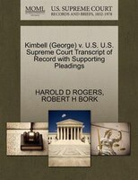 Kimbell (george) V. U.s. U.s. Supreme Court Transcript Of Record With Supporting Pleadings