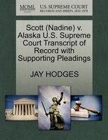 Scott (nadine) V. Alaska U.s. Supreme Court Transcript Of Record With Supporting Pleadings
