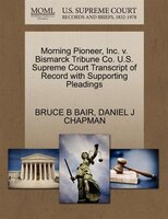 Morning Pioneer, Inc. V. Bismarck Tribune Co. U.s. Supreme Court Transcript Of Record With Supporting Pleadings