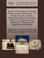 Board Of Education Of Aurora Public School District No. 131 Of Kane County, Illinois V. Aurora Education Association East U.s. Sup