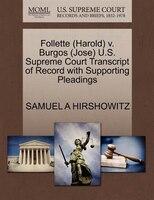 Follette (harold) V. Burgos (jose) U.s. Supreme Court Transcript Of Record With Supporting Pleadings