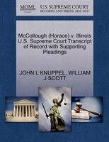 Mccollough (horace) V. Illinois U.s. Supreme Court Transcript Of Record With Supporting Pleadings