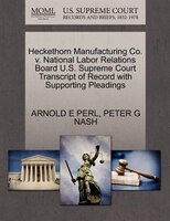 Heckethorn Manufacturing Co. V. National Labor Relations Board U.s. Supreme Court Transcript Of Record With Supporting Pleadings