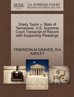 Grady Taylor V. State Of Tennessee. U.s. Supreme Court Transcript Of Record With Supporting Pleadings