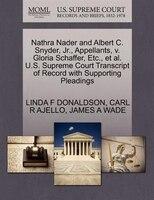 Nathra Nader And Albert C. Snyder, Jr., Appellants, V. Gloria Schaffer, Etc., Et Al. U.s. Supreme Court Transcript Of Record With