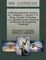 Heftel Broadcasting Honolulu, Inc., Petitioner, V. Gordon Y. H. Wong, Director Of Taxation. U.s. Supreme Court Transcript Of Recor