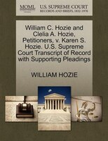 William C. Hozie And Clelia A. Hozie, Petitioners, V. Karen S. Hozie. U.s. Supreme Court Transcript Of Record With Supporting Plea