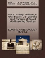 Don B. Harding, Petitioner, V. United States. U.s. Supreme Court Transcript Of Record With Supporting Pleadings