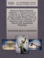 Marianne Beach Edwards, Petitioner, V. Superior Court Of California For The County Of El Dorado (joette Beach Carter Et Al., Real