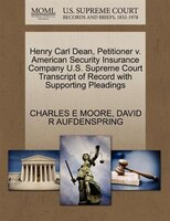 Henry Carl Dean, Petitioner V. American Security Insurance Company U.s. Supreme Court Transcript Of Record With Supporting Pleadin