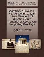 Warminster Township, Pa., Petitioner, V. John David Pitrone. U.s. Supreme Court Transcript Of Record With Supporting Pleadings