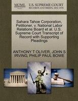 Sahara Tahoe Corporation, Petitioner, V. National Labor Relations Board Et Al. U.s. Supreme Court Transcript Of Record With Suppor