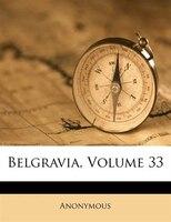 Belgravia, Volume 33