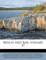 Bench And Bar, Volume 37
