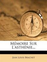 Mémoire Sur L'asthénie...