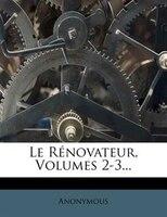 Le Rénovateur, Volumes 2-3...