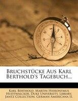 Bruchst3cke Aus Karl Berthold's Tagebuch...