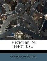 Histoire De Photius...