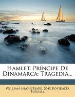 Hamlet, Príncipe De Dinamarca: Tragedia...