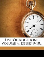 List Of Additions, Volume 4, Issues 9-10...