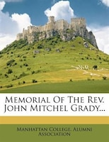 Memorial Of The Rev. John Mitchel Grady...