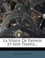 La Vénus De Paphos Et Son Temple...