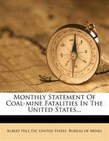 Monthly Statement Of Coal-mine Fatalities In The United States...