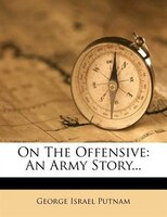 On The Offensive: An Army Story...
