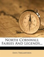 North Cornwall Fairies And Legends...