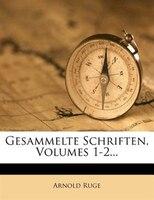 Gesammelte Schriften, Volumes 1-2...