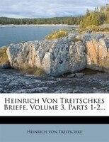 Heinrich von Treitschkes Briefe.