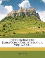 Heidelbergische Jahrbücher Der Litteratur, Volume 63...