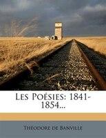 Les Poésies: 1841-1854...