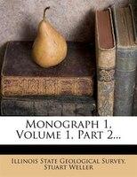 Monograph 1, Volume 1, Part 2...