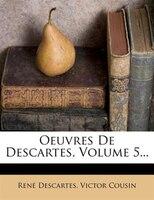 Oeuvres De Descartes, Volume 5...