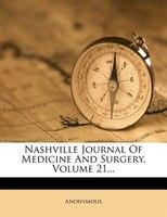Nashville Journal Of Medicine And Surgery, Volume 21...