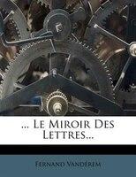 Le Miroir Des Lettres...