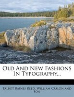 Old And New Fashions In Typography...