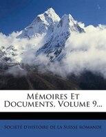 Mémoires Et Documents, Volume 9...