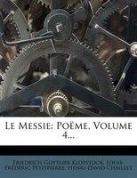 Le Messie: Poëme, Volume 4...